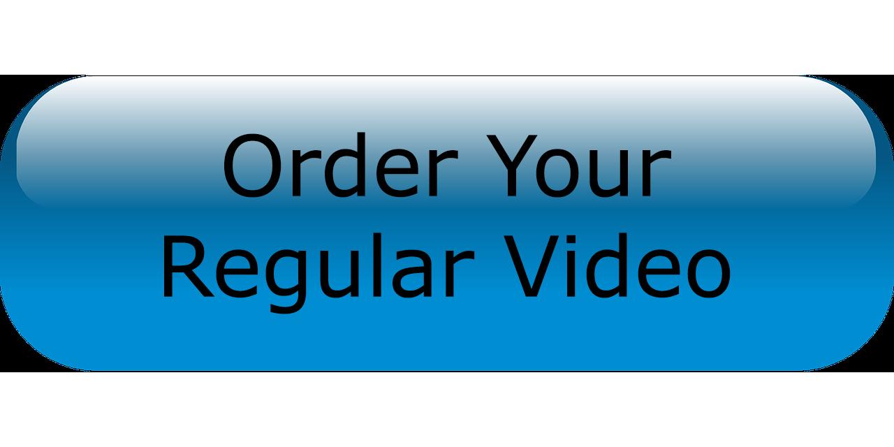 Order your regular video